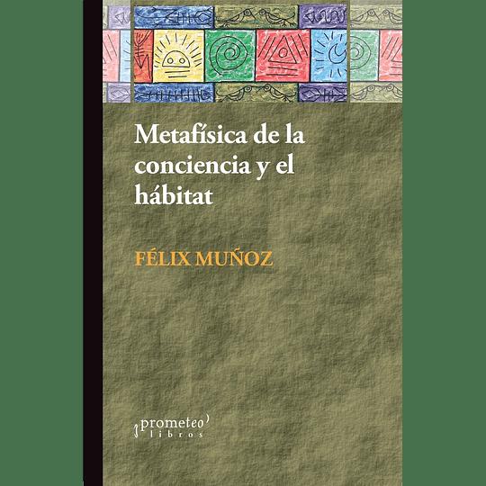 Metafísica De La Conciencia Y El Hábitat