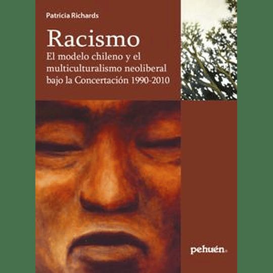 Racismo - El Modelo Y Multiculturalismo Neoliberal Bajo La Concertacion 1990-2010
