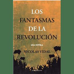 Los Fantasmas De La Revolucion - Una Novela