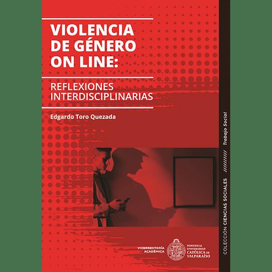 Violencia De Genero On Line: Reflexiones Interdiciplinarias
