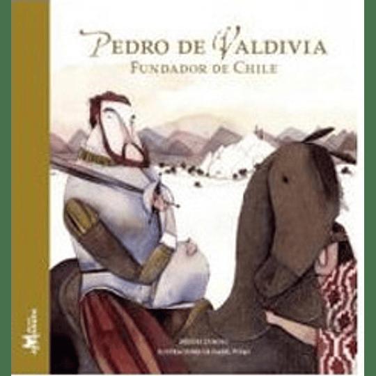 Pedro De Valdivia Fundador De Chile