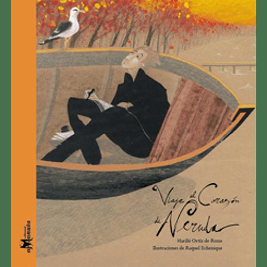 Viaje Al Corazon  De Neruda