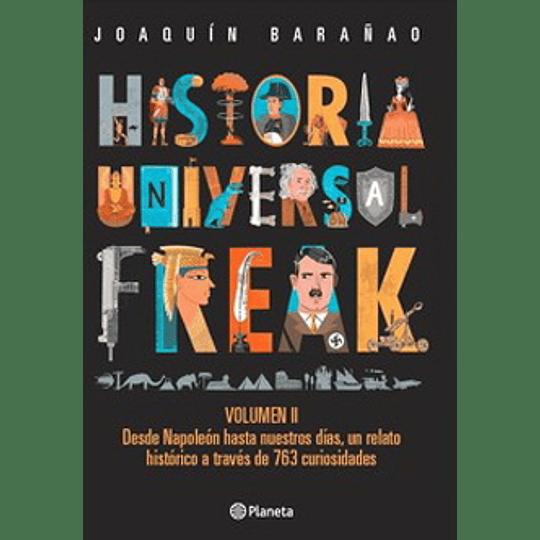 Historia Universal Freak Volumen Ii