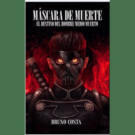 Mascara De Muerte El Destino Del Hombre Medio Muerto
