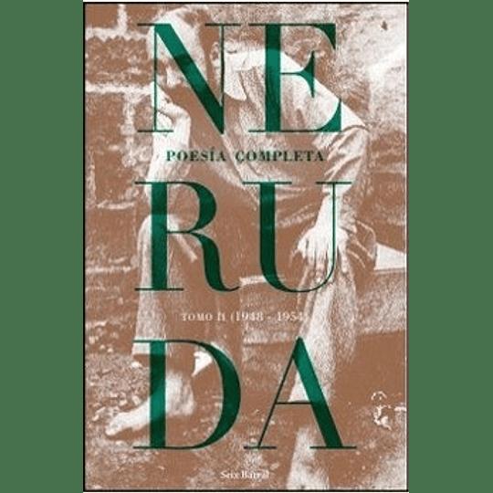 Pablo Neruda - Poesia Completa Tomo Ii