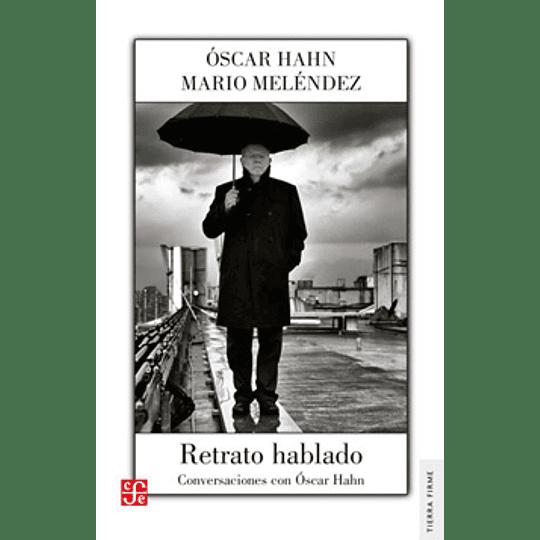 Retrato Hablado Conversaciones Con Oscar Hahn