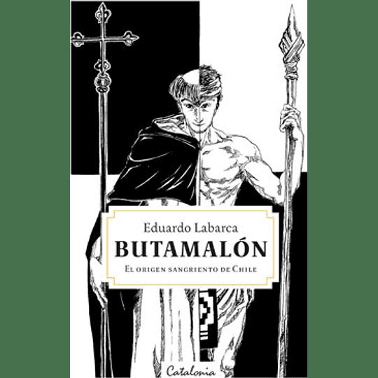 Butamalon - El Origen Sangriento De Chile