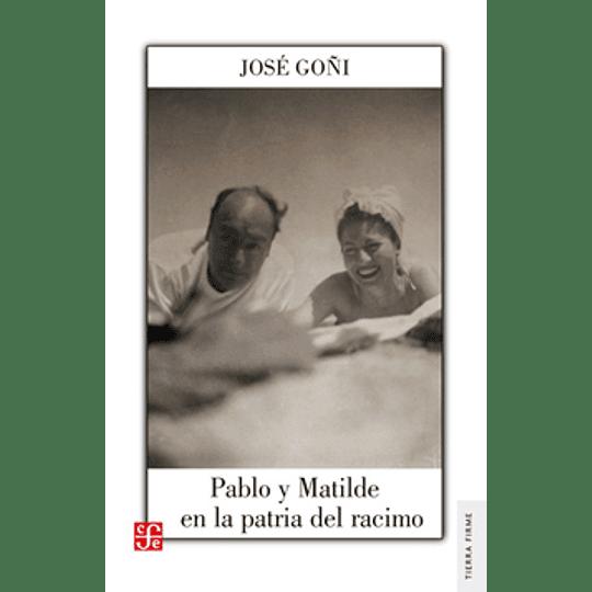 Pablo Y Matilde En La Patria Del Racimo