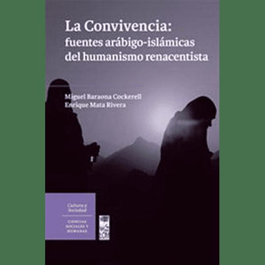 Convivencia: Fuentes Arabigo-Islamicas Del Humanismo Renacentista, La