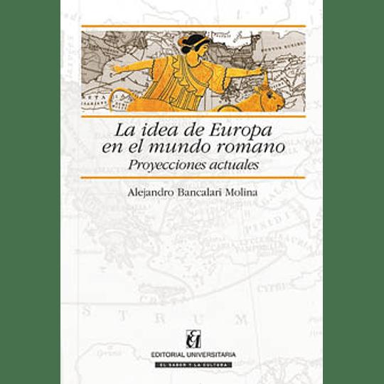 Idea De Europa En El Mundo Romano - Proyecciones Actuales, La