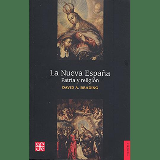 La Nueva España, Patria Y Religion