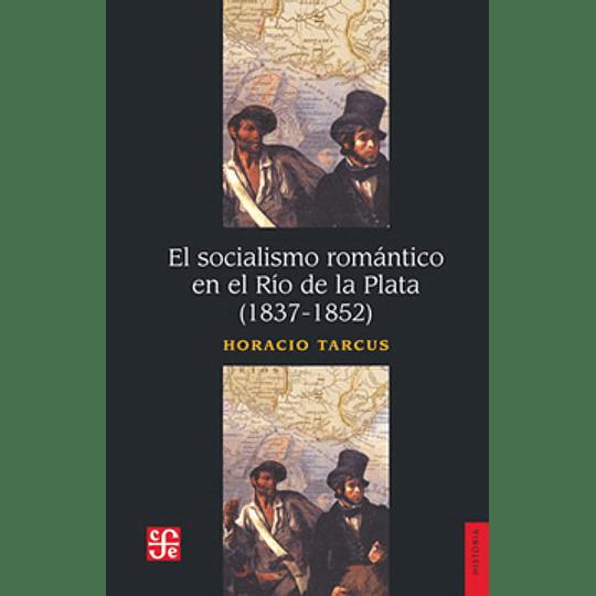 Socialismo Romantico En El Rio De La Plata
