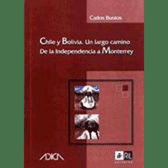 Chile Y Bolivia Un Largo Camino De La Independencia A Monterrey