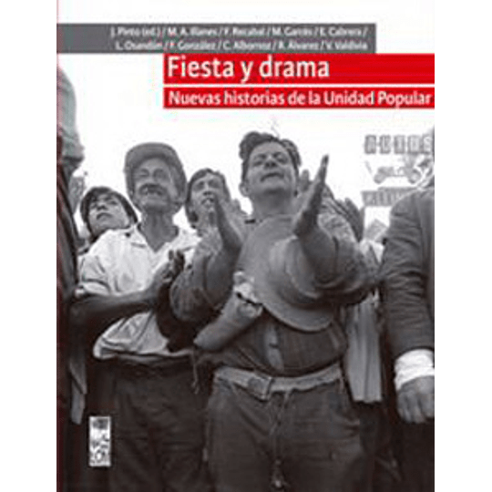 Fiesta Y Drama - Nuevas Historias De La Unidad Popular