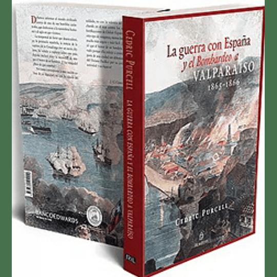 Guerra Con España Y El Bombardeo A Valparaiso 1865 - 1866, La