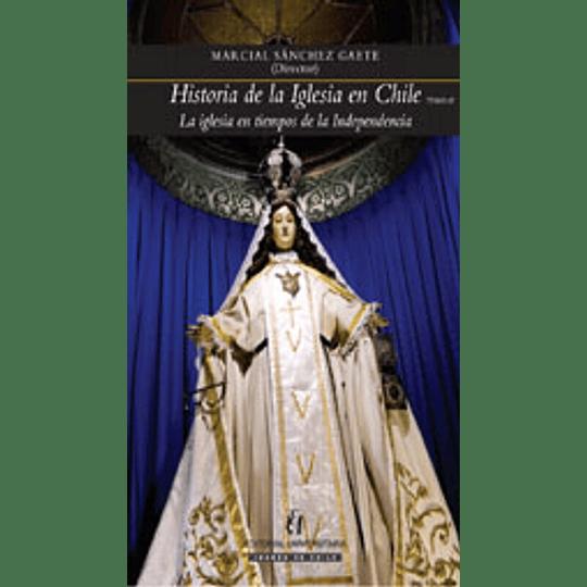 Historia De La Iglesia En Chile Tomo Ii