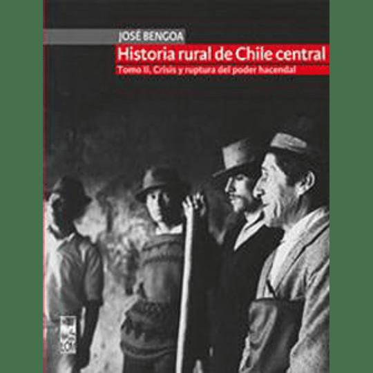 Historia Rural De Chile Central Tomo Ii