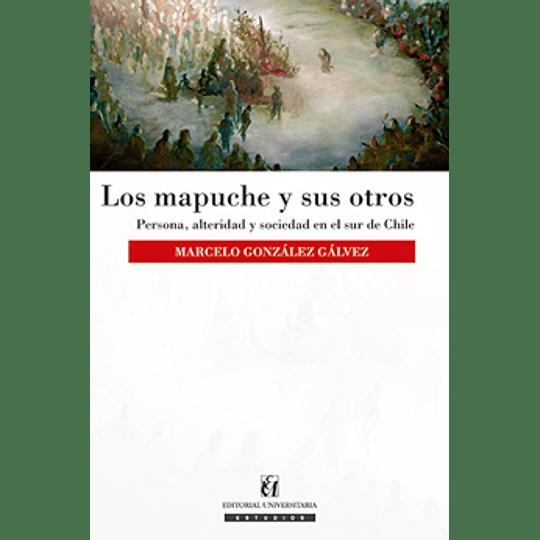 Mapuche Y Sus Otros, Los