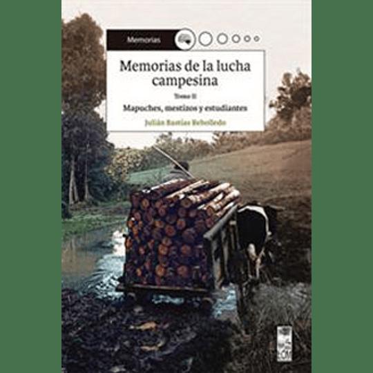 Memorias De La Lucha Campesina. Tomo Ii