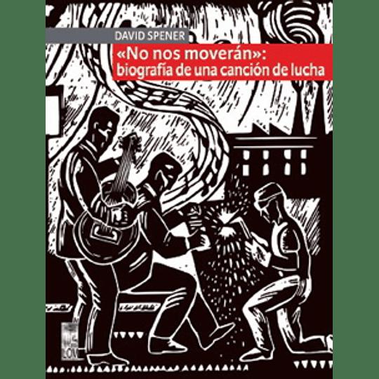 No Nos Moveran Biografia De Una Cancion De Lucha
