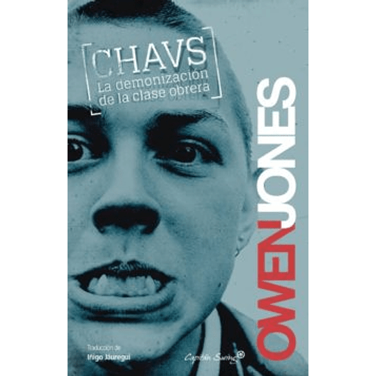 Chavs - La Demonizacion De La Clase Obrera