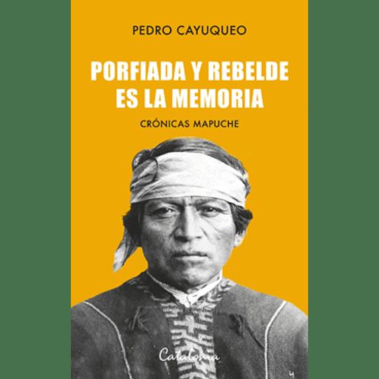 Porfiada Y Rebelde Es La Memoria
