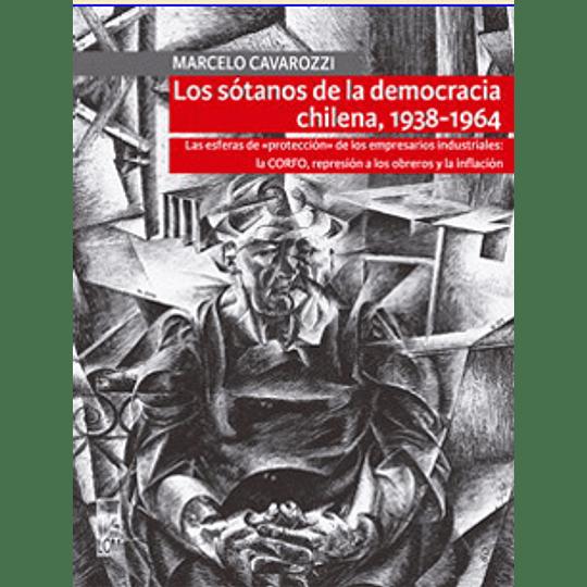 Sotanos De La Democracia Chilena 1938 - 1964, Los