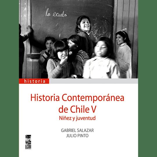 Historia Contemporanea De Chile V