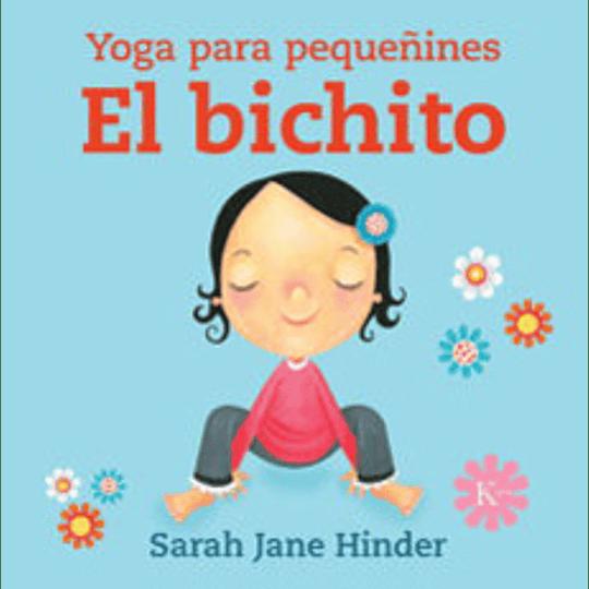 El Bichito (Yoga Para Pequeñines)