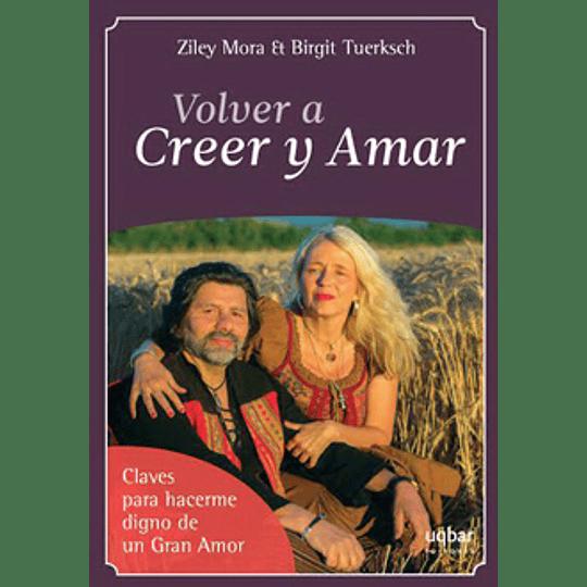 Volver A Creer Y Amar