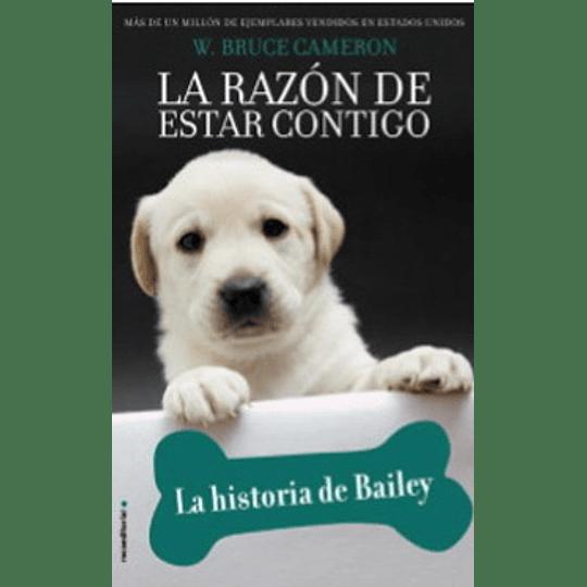 La Historia De Bailey - La Razon De Estar Contigo