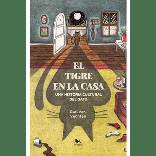 Tigre En La Casa - Una Historia Cultural Del Gato, El