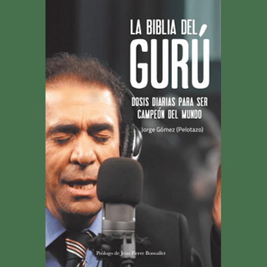 Biblia Del Guru - Dosis Diarias Para Ser Campeon Del Mundo, La