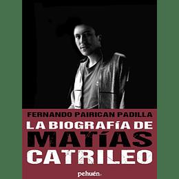 Biografia De Matias Catrileo, La
