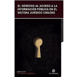 El Derecho Al Acceso A La Informacion Publica En El Sistema Juridico Chileno