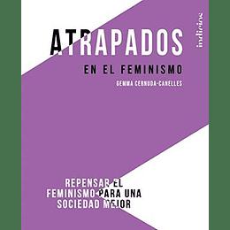 Atrapados En El Feminismo