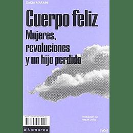 Cuerpo Feliz - Mujeres Revoluciones Y Un Hijo Perdido