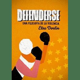 Defenderse - Una Filosofia De La Violencia