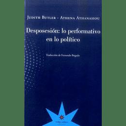 Desposesion - Lo Performativo En Lo Politico