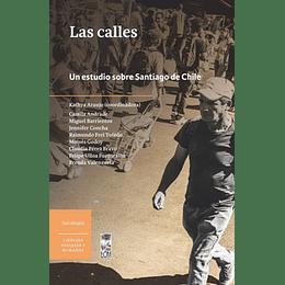 Las Calles. Un Estudios Sobre Santiago De Chile