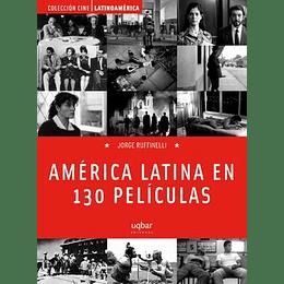 America Latina En 130 Peliculas