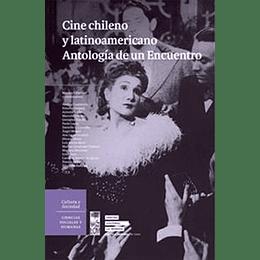 Cine Chileno Y Latinoamericano - Antologia De Un Encuentro
