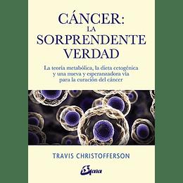 Cancer: La Sorprendente Verdad