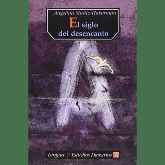 El Siglo Del Desencanto