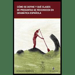 Como Se Define Y Que Clases De Preguntas Se Reconocen En Gramatica Española