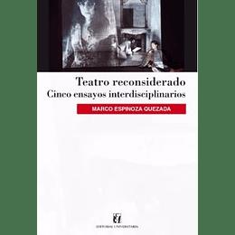 Teatro Reconsiderado - Cinco Ensayos Interdisciplinarios