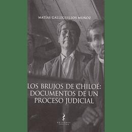 Brujos De Chiloe: Documentos De Un Proceso Judicial, Los