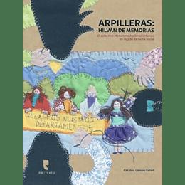 Arpilleras - Hilvan De Memorias