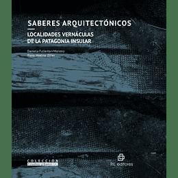Saberes Arquitectónicos -  Localidades Vernáculas De La Patagonia Insular