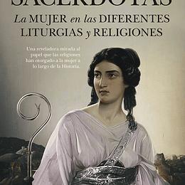 Sacerdotas. La Mujer En Las Diferentes Liturgias Y Religiones